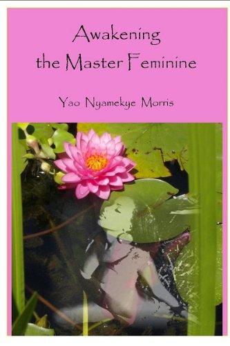 9780964326347: Awakening the Master Feminine