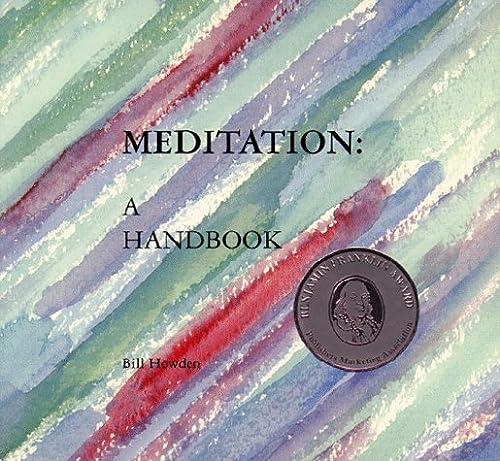 Meditation: A Handbook: Howden, Bill