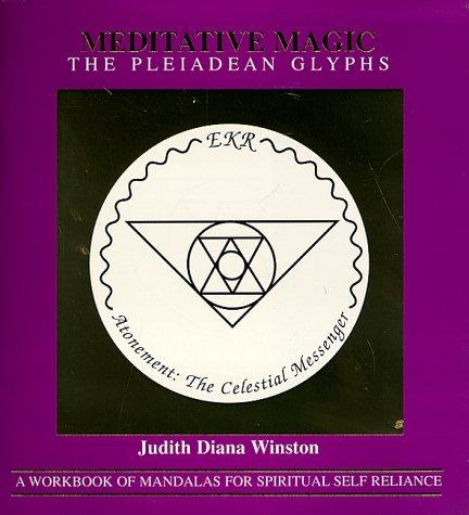 9780964328204: Meditative Magic, The Pleiadean Glyphs