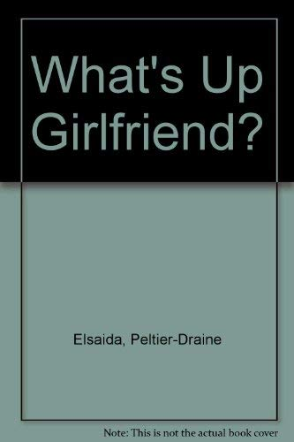 9780964332003: What's Up Girlfriend?