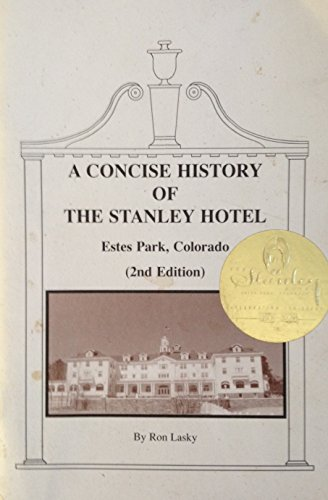 9780964333161: A Concise History of the Stanley Hotel, Estes Park, Colorado