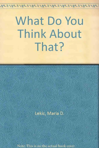 What Do You Think about That?: Maria D. Lekic;