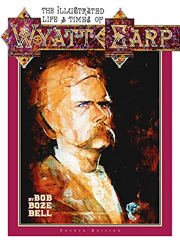 9780964334366: The Illustrated Life and Times of Wyatt Earp
