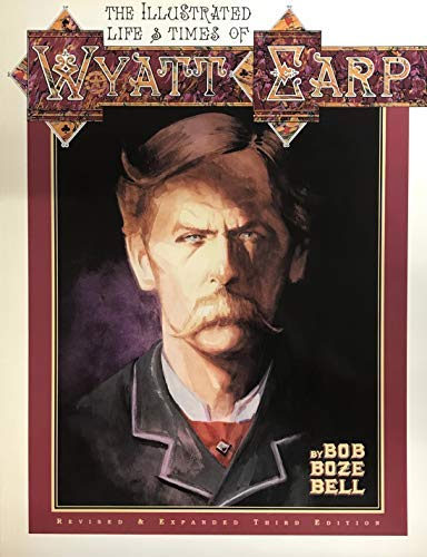 9780964334373: The Illustrated Life and Times of Wyatt Earp