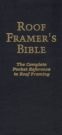 9780964335417: Roof Framer's Bible: The Complete Pocket Reference to Roof Framing