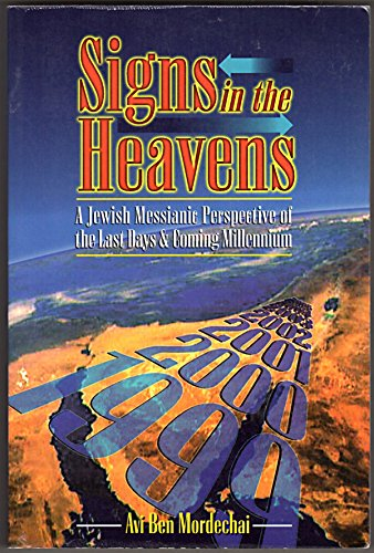 9780964335578: Signs in the Heavens : A Jewish Messianic Perspective of the Last Days and Comming Millennium