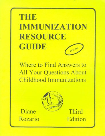 9780964336643: The Immunization Resource Guide : Where to Find Answers to All Your Questions About Childhood Immunizations