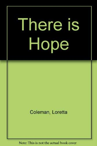 There is Hope: Coleman, Loretta