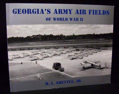 9780964338838: Georgia's Army Air Fields of World War II