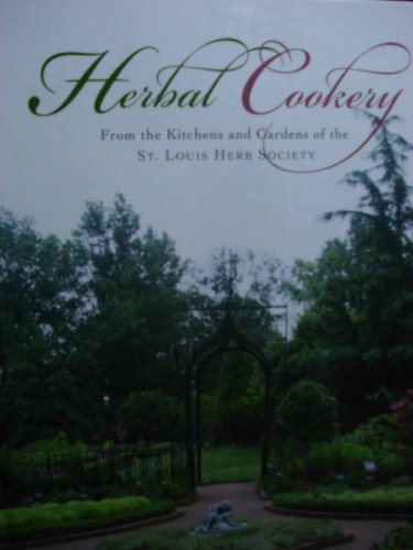 9780964339330: Herbal Cookery, From the Kitchens and Gardens of the St. Louis Herb Society