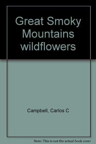 Great Smoky Mountains Wildflowers: William F. Hutson;