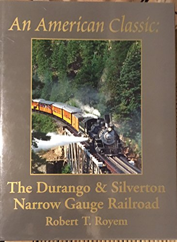 9780964343009: An American Classic: The Durango & Silverton Narrow Gauge Railroad: The Photographic Celebration of a Uniquely American Railroad