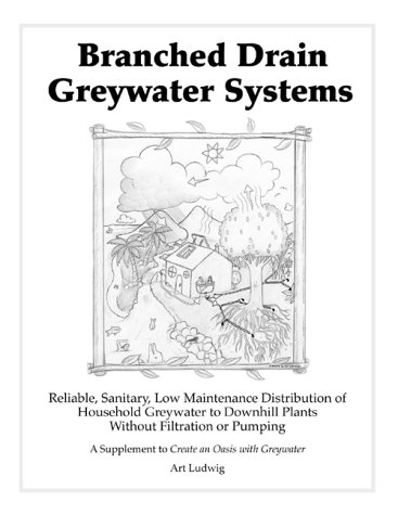 9780964343351: Branched Drain Greywater Systems [superseded by The New Create an Oasis with Greywater]