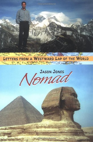 Nomad, Letters from a Westward Lap of the World: Jones, Jason