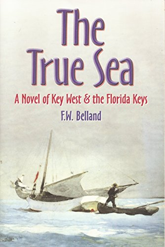 The True Sea: Belland, F.W.