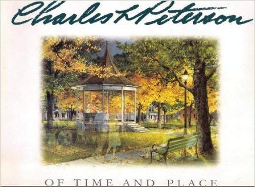 9780964343818: Charles L Peterson: Of Time and Place
