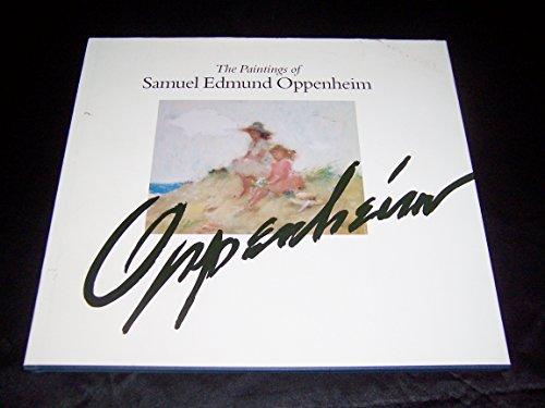 The Paintings of Samuel Edmund Oppenheim: Oppenheim, Samuel Edmund