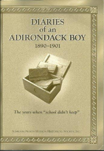 Diaries of an Adirondack Boy (1890 - 1901): Whitney, Walter J. S.