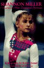 Shannon Miller: America's Most Decorated Gymnast : Quiner, Krista