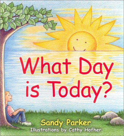 What Day is Today?: Hofher Cathy