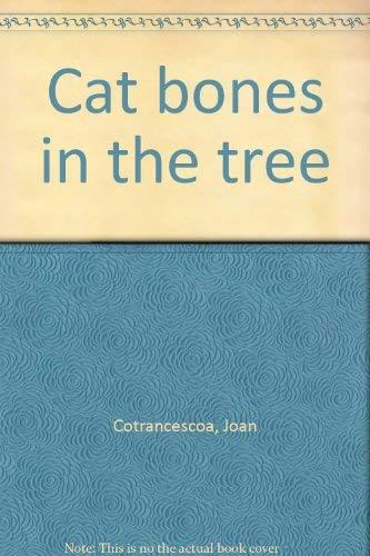 Cat bones in the tree: Cotrancescoa, Joan