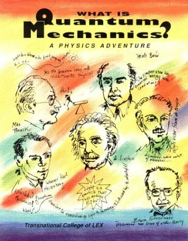 9780964350410: What Is Quantum Mechanics?: A Physics Adventure