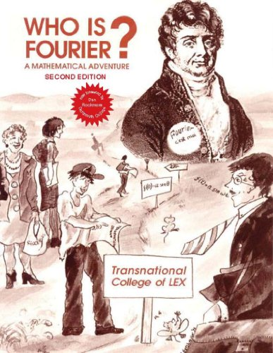 9780964350434: Who Is Fourier? A Mathematical Adventure 2nd Edition