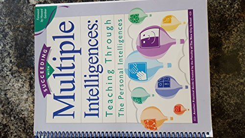 Succeeding With Multiple Intelligences: Teaching Through Personal Intelligences.