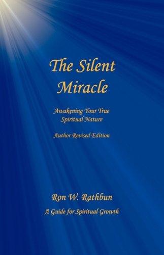 9780964351912: The Silent Miracle: Awakening Your True Spiritual Nature