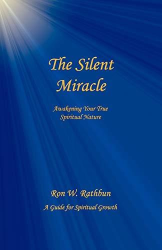 9780964351929: The Silent Miracle: Awakening Your True Spiritual Nature
