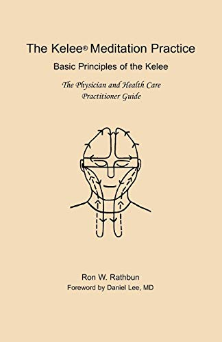 9780964351998: The Kelee Meditation Practice: The Basic Principles of the Kelee