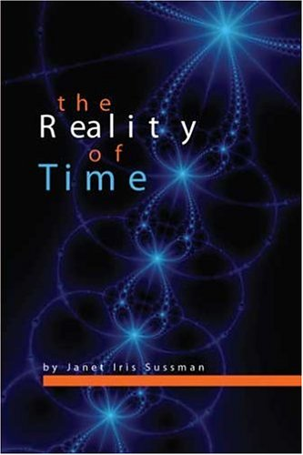 9780964353527: The Reality of Time