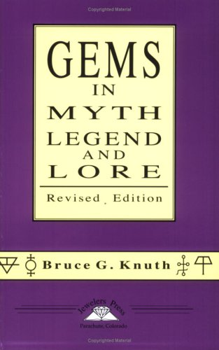 Gems in Myth, Legend and Lore Revised Edition: Bruce G. Knuth, Bruce G. Knuth (Illustrator), Marta ...