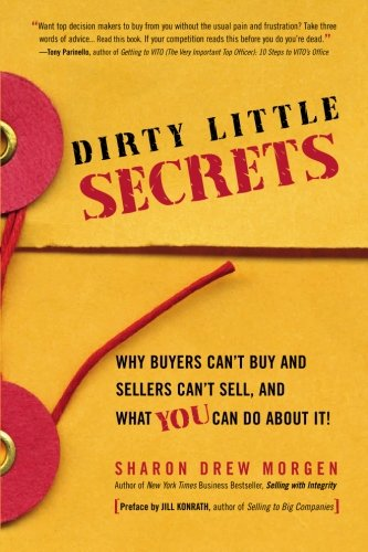 9780964355392: Dirty Little Secrets: Why Buyers Can't Buy and Sellers Can't Sell, and What You Can Do About It!