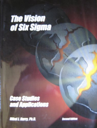 9780964355545: The Vision of Six Sigma, Case Studies and Applications [Paperback] by