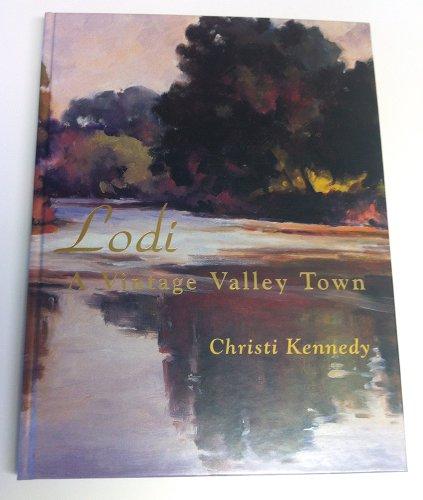 Lodi. A Vintage Valley Town.: Kennedy, Christi.