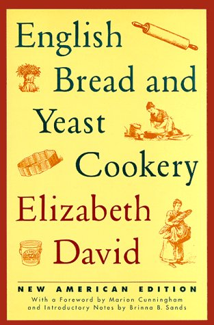 English Bread and Yeast Cookery (Revised): David, Elizabeth