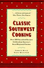 Classic Southwest Cooking: Over 200 Succulent Recipes Celebrating America's Great Regional Cuisine