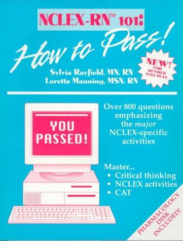 Nclex-rn (tm)-rn 101 : How to Pass: Sylvia Rayfield; Loretta