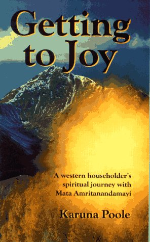 9780964362925: Getting to Joy: A Western Householder's Spiritual Journey with Amma (Mata Amritanandamayi)