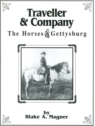 9780964363229: Traveller & Company : The Horses of Gettysburg
