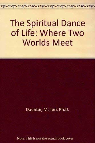 9780964364684: The Spiritual Dance of Life - Where Two Worlds Meet
