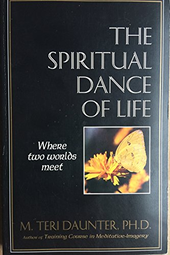 9780964364691: The Spiritual Dance of Life: Where Two Worlds Meet