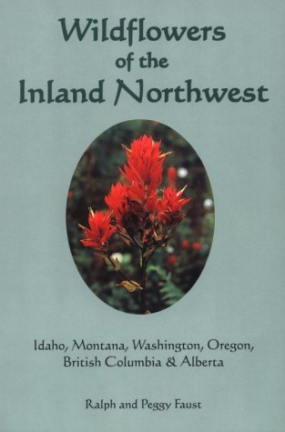 9780964364769: Wildflowers of the Inland Northwest: Idaho, Montana, Washington, Oregon, British Columbia & Alberta