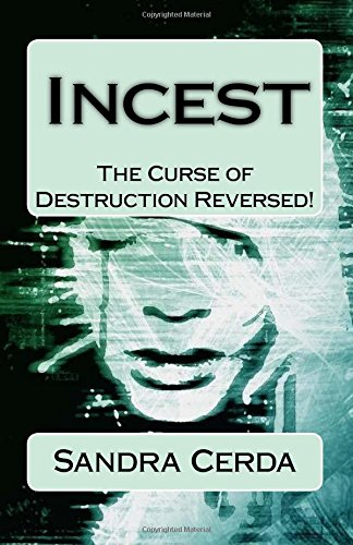 9780964364905: INCEST: The Curse of Destruction...REVERSED: An Overcomer's Testimony
