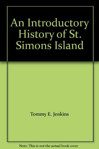An Introductory History of St. Simons Island: Jenkins, Tommy E.