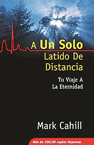 9780964366558: A Un Solo Latido De Distancia: Tu Viaje A La Eternidad (Spanish Edition)