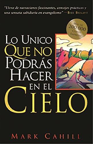 9780964366565: Lo Unico Queno Podras Hacer en el Cielo (Spanish Edition)
