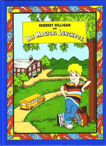 9780964366909: Herbert Hilligan and His Magical Lunchbox
