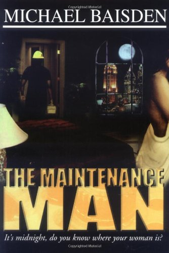 The Maintenance Man: It's Midnight, Do You Know Where Your Woman Is